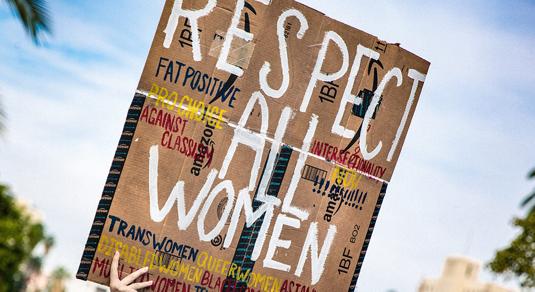 Respect All Women: Fat Positive, Pro Choice, Against Classism, Intersectionality Now!!!, Trans Women, Queer Women, Disabled Women, Black Women