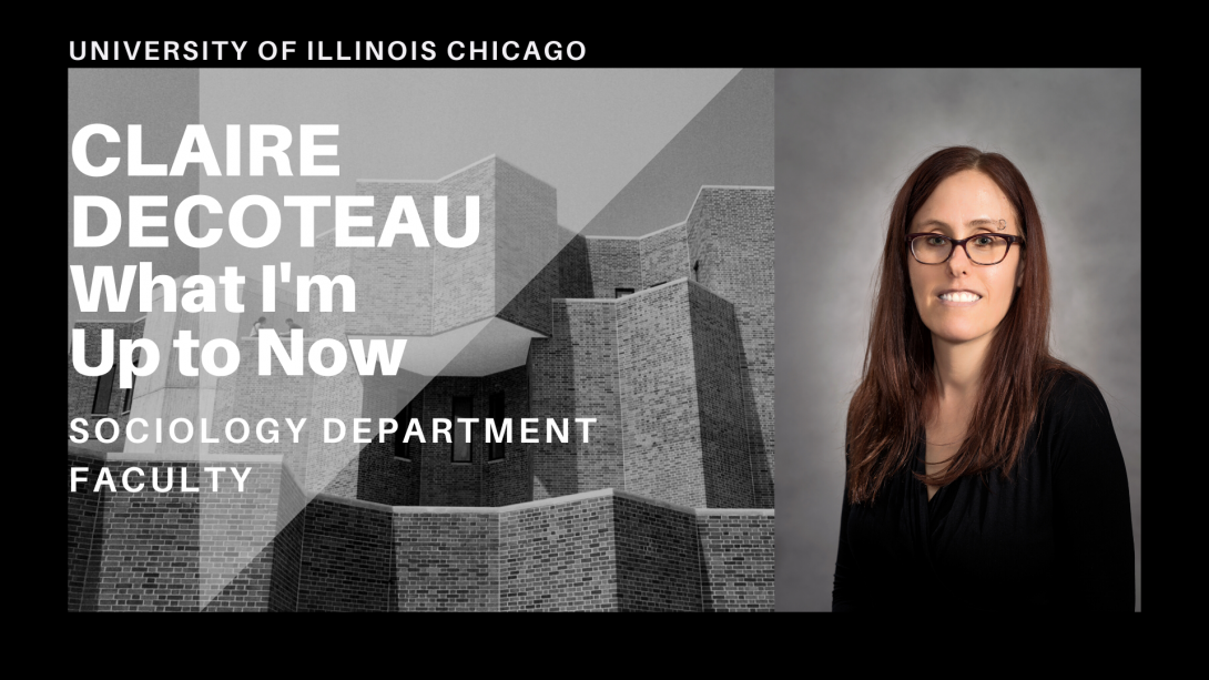 The left side of the photo is the UIC Behavioral Sciences Building and on the right side, Professor Claire Decoteau is smiling.