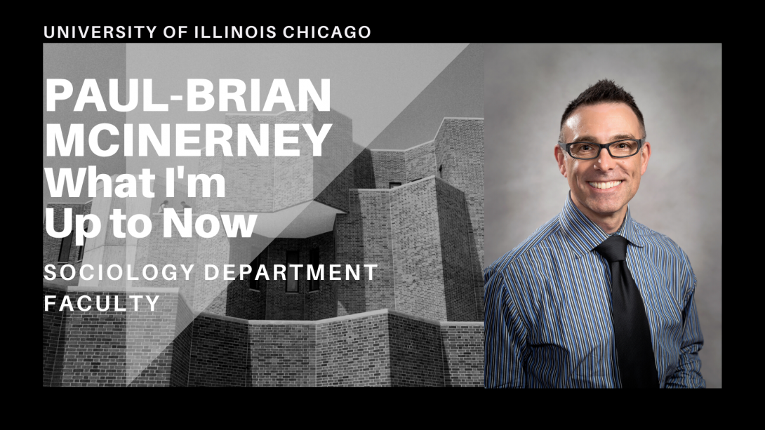 The left side of the photo is the UIC Behavioral Sciences Building and on the right side, Professor Paul-Brian McInerney is smiling.